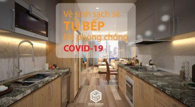 Phần 2 – Cách vệ sinh tủ bếp để phòng chống dịch COVID-19